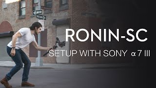 How to Setup Ronin-SC with SONY a7 III Camera