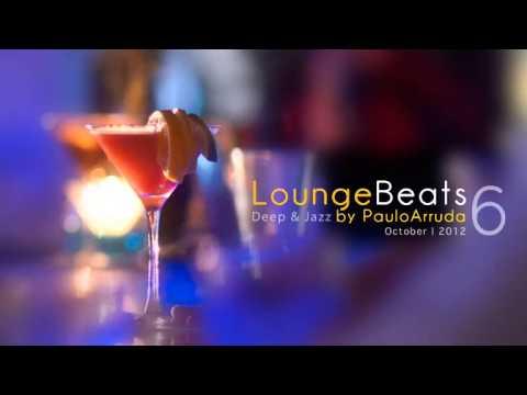 Lounge Beats 6 by Paulo Arruda | Deep & Jazz