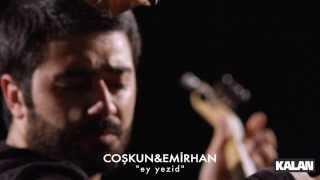 Coşkun Karademir & Emirhan Kartal - Ey Yezid