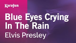 Karaoke Blue Eyes Crying In The Rain - Elvis Presley *