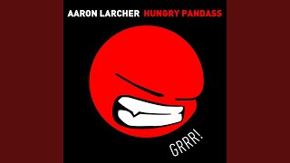 Provided to YouTube by Believe SAS Hungry Pandass · Aaron Larcher H...