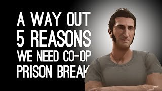 A Way Out Gameplay: 5 Reasons We