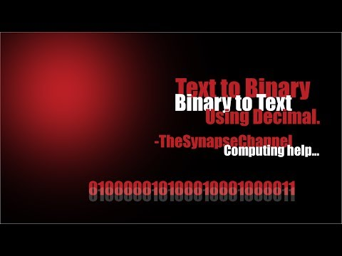How to: Convert Text to Binary | Binary to Text - Decimal Way