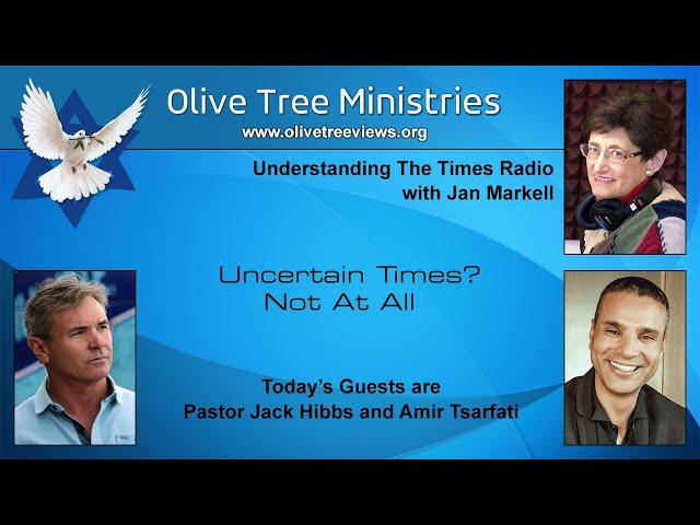 Uncertain Times? Not At All – Pastor Jack Hibbs and Amir Tsarfati