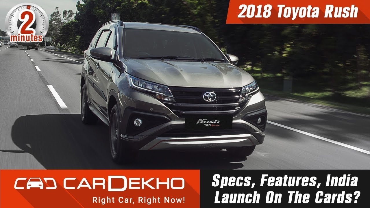 2018 Toyota Rush Specs Features India Launch On The Cards