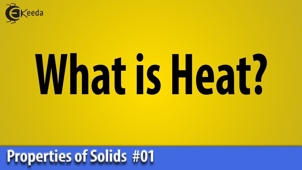 what is heat - thermal properties of matter - basic physics - msbte