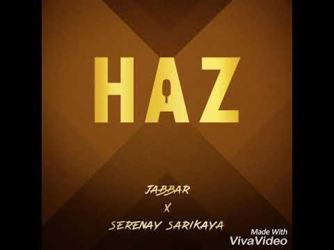 SERENAY SARIKAYA & JABBAR - HAZ FOR MAGNUM