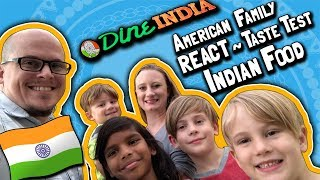 American/Indian Family REACT // TASTE TEST Indian Food // New Favorite Restaurant! (June 11, 2018)