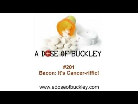 Bacon: It's Cancer-riffic! - A Dose of Buckley
