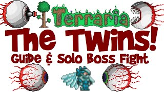 THE TWINS Guide & SOLO Boss Fight! (Terraria 1.3 Let's Play PC)
