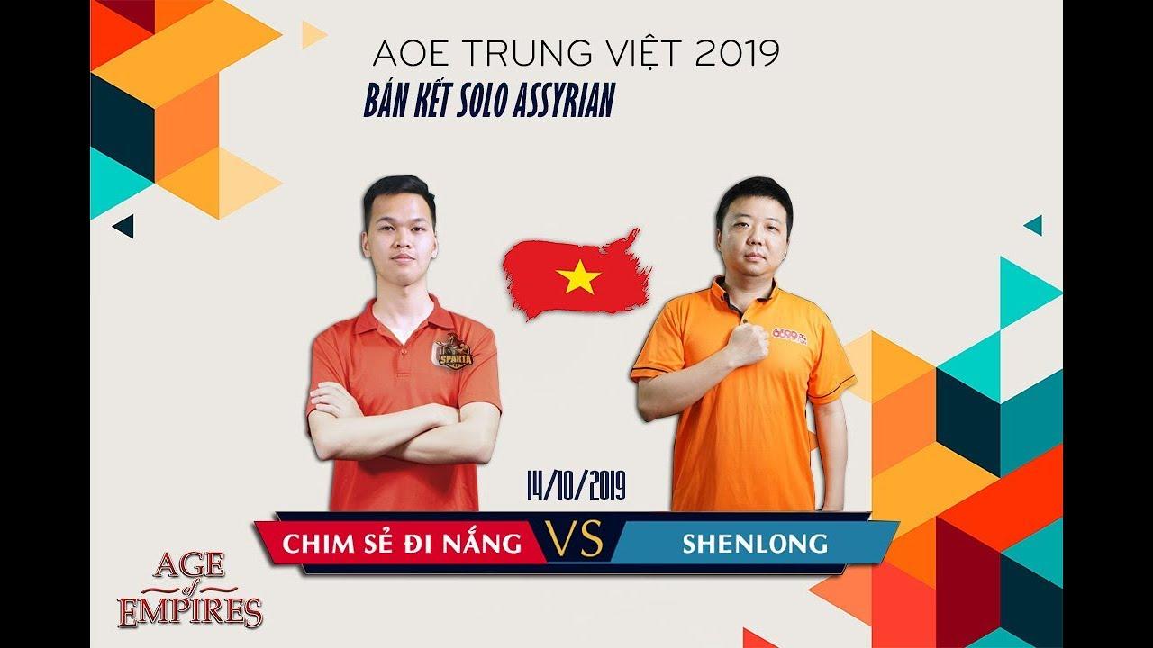 Trận 4   Chim Sẻ Đi Nắng vs Shenlong   Bán kết   Solo Assy   AoE Trung Việt 2019   14-10-2019