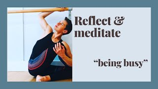 """""""Being Busy"""" Meditation"""