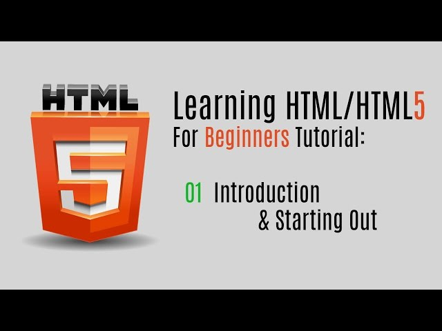 Introduction and Starting Out | Learning HTML/HTML5 For Beginners ...