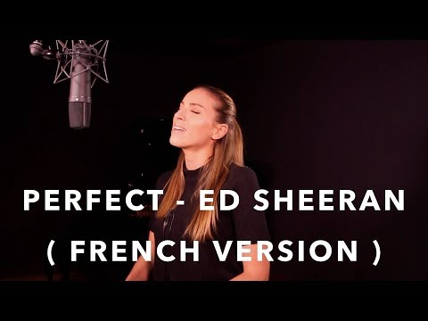 PERFECT ( FRENCH VERSION ) ED SHEERAN ( SARA'H COVER )