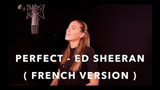 perfect french version ed sheeran sarah cover
