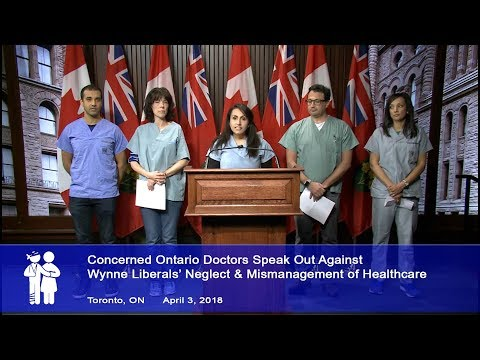 Concerned Ontario Doctors Speak Out Against Wynne Liberals' Neglect & Mismanagement of Healthcare