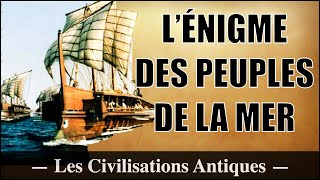 Les Peuples de la mer - Les Civilisations Perdues