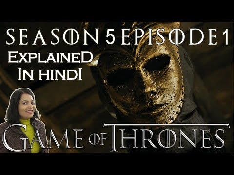 Game Of Thrones Season 5 Episode 1 Explained In Hindi