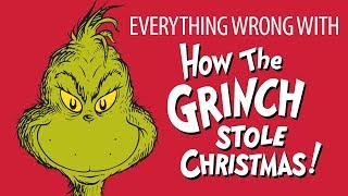 Everything Wrong With How the Grinch Stole Christmas