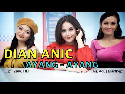 AYANG AYANG - DIAN ANIC (VIDEO KLIP ORIGINAL)