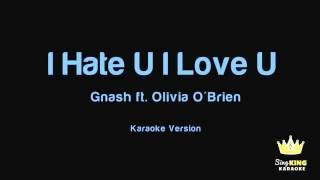 Gnash - I Hate U I Love U (feat. Olivia O