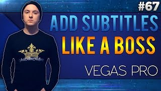 Sony Vegas Pro 13: How To Add Subtitles Like A Boss - Tutorial #67