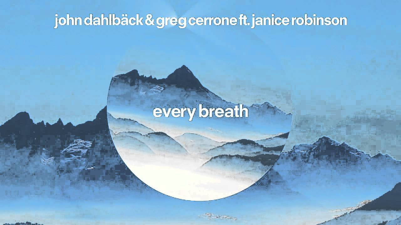 John Dahlbäck & Greg Cerrone feat. Janice Robinson - Every Breath with Lucky Date Remix (PREVIEW)