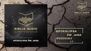 BIBLIA AUDIO Superprodukcja 73 Apokalipsa Św Jana Rozdziały 1 7 Nowy Testament
