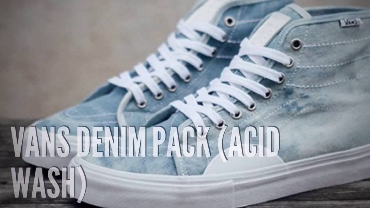 1a0ba3a2a8 VANS DENIM PACK (ACID WASH)  SNEAKERS T - YouTube