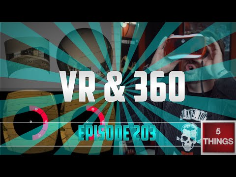 5 THINGS: on VR (episode 203)