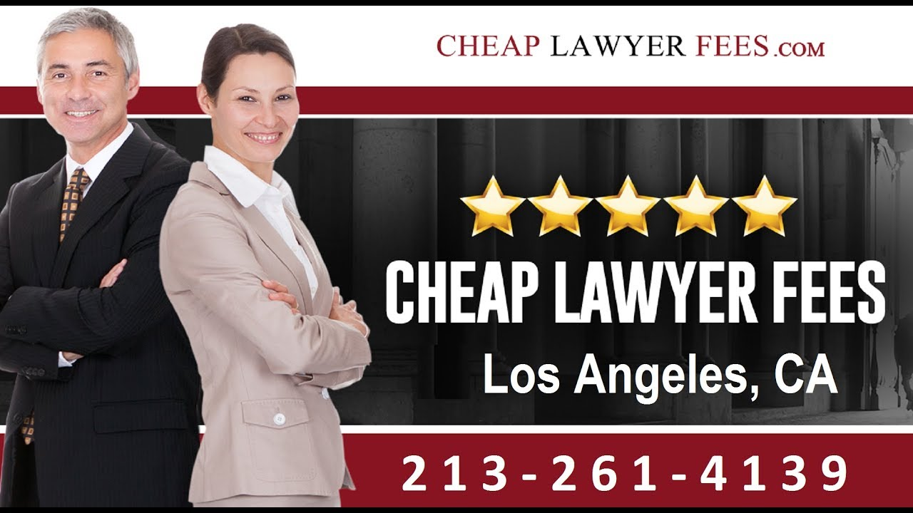 Cheap Lawyers Los Angeles Ca Cheap Lawyer Fees Youtube