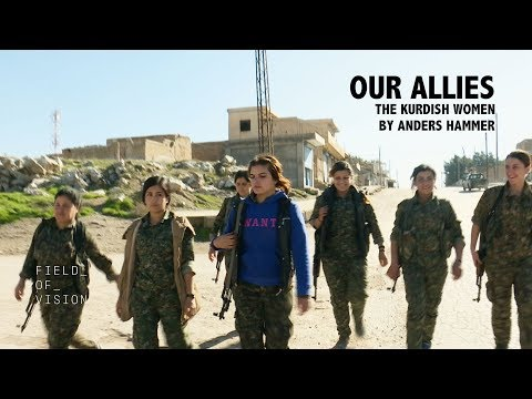 Field of Vision - Our Allies: The Kurdish Women