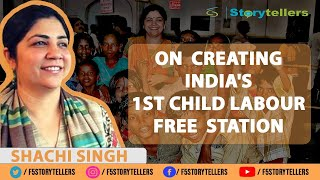 Shachi Singh on creating India's 1st child labour free railway stat...