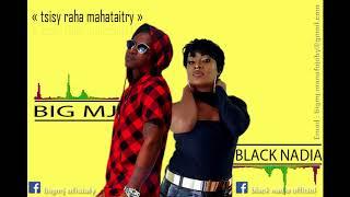 """BIG MJ feat BLACK NADIA  """" tsisy raha mahataitry"""""""