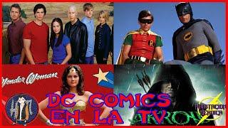 DC y su éxito en televisión: Series Finalizadas y Canceladas (Parte 2)