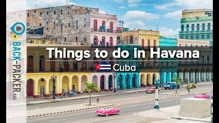 Top 10 Things to do in Havana, Cuba (Havana Travel Guide)