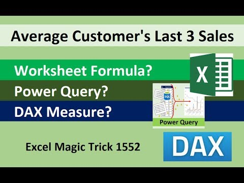 Average Last 3 Customer Sales: Power Query, DAX Measure or Worksheet  Formula: Excel Magic Trick 1552