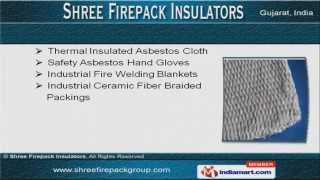 Asbestos & Fiber Products by Shree Firepack Insulators Pvt Ltd, Ahmedabad