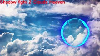 Shadow Fight 2 Act- 4 & 5 Duel Battle Theme. |Clouds Heaven|