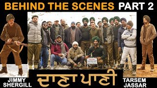 DAANA PAANI |  Behind the Scenes Part 2 | Tarsem Jassar | Jimmy Shergill