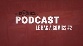 LE BAC À COMICS #2 (ou #1.5 ... 😂)