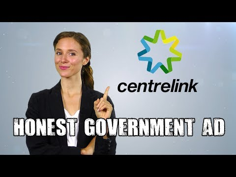 Honest Government Advert - Centrelink Fail