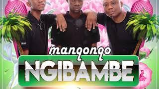 Manqonqo - Ngibambe feat DJ Tira & Airic (official Audio)
