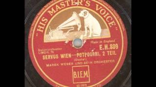 Marek Weber und sein Orchester - Servus Wien Potpourri 2. Teil