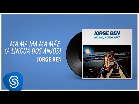 A LÍNGUA DOS ANJOS - Jorge Ben Jor - LETRAS COM