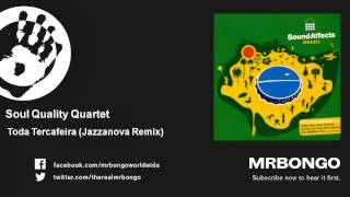 Soul Quality Quartet - Toda Tercafeira - Jazzanova Remix
