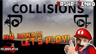 Collisions Gameplay (Chin & Mouse Only) (FULL)