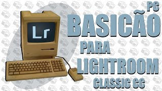 PC basicão para rodar Lightroom Classic CC 2018