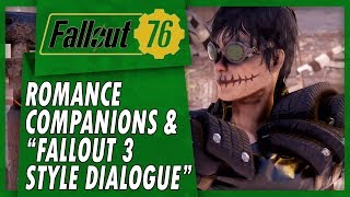 "Fallout 76 Will Let You Romance Companions & Has ""FALLOUT 3 Style Dialogue!"""