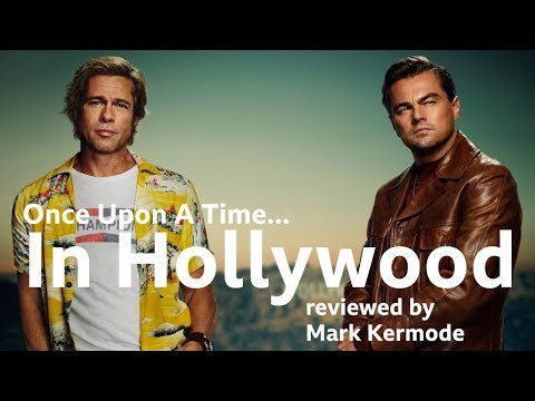 Once Upon a Time... in Hollywood reviewed by Mark Kermode